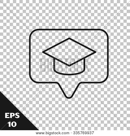 Black Line Graduation Cap In Speech Bubble Icon Isolated On Transparent Background. Graduation Hat W
