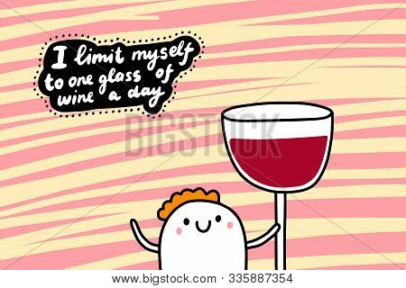 I Limit Myself To One Glass Of Wine A Day Hand Drawn Vector Illustration In Cartoon Comic Style Man