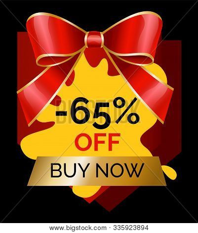 Buy Now 65 Percent Off At Store. Promo Banner With Blot Shape And Decorative Red Ribbon Bow. Sale An