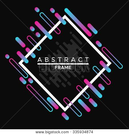 Frame Design, Dynamic White Frame With Colorful Abstract Geometric Shapes On A Black Background. Vec