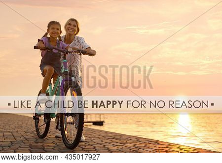 Like A Child, Be Happy For No Reason. Inspirational Quote Saying That You Don't Need Anything To Fee