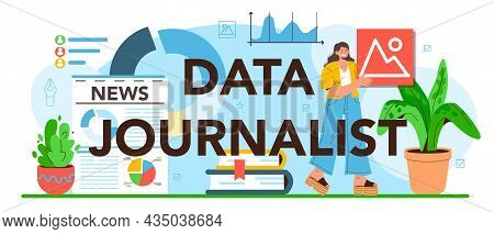 Data Journalist Typographic Header. Big Data Filtering And Analysis.