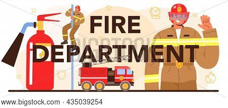 Fire Department Typographic Header. Professional Fire Brigade Fighting With