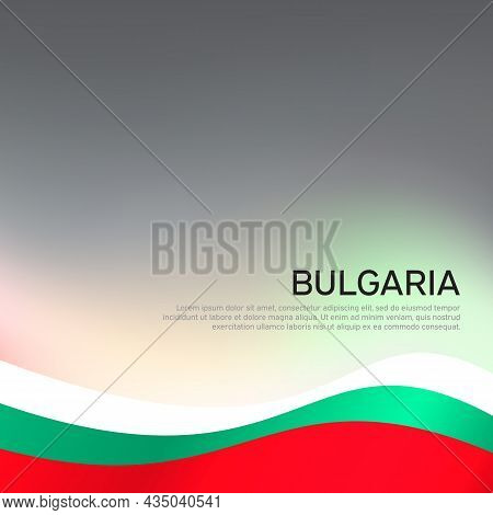 Abstract Waving Bulgaria Flag. Creative Background For Design Of Patriotic Holiday Card. Bulgaria Na