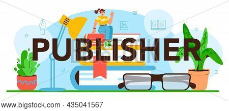 Publisher Typographic Header. Editor Working On Book