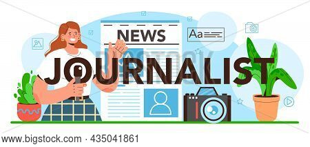 Journalist Typographic Header. Newspaper, Internet And Radio Journalism.