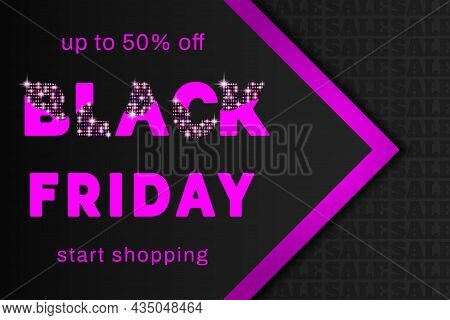 Black Friday Sale. Black Friday Banner. Discount Offer Price Sign. Friday Sale. Pink Bright Glowing