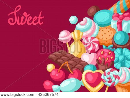 Background With Various Candies And Sweets. Confectionery Or Bakery Stylized Illustration.