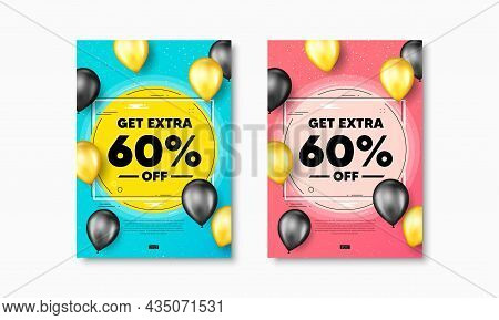 Get Extra 60 Percent Off Sale. Flyer Posters With Realistic Balloons Cover. Discount Offer Price Sig