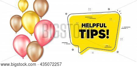 Helpful Tips Text. Balloons Promotion Banner With Chat Bubble. Education Faq Sign. Help Assistance S
