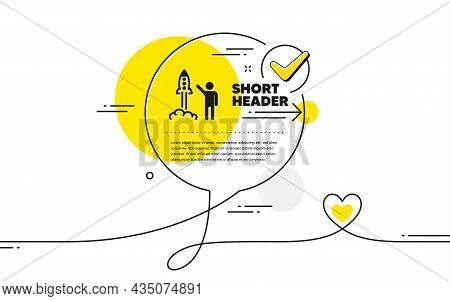 Launch Project Icon. Continuous Line Check Mark Chat Bubble. Startup Rocket Sign. Innovation Symbol.