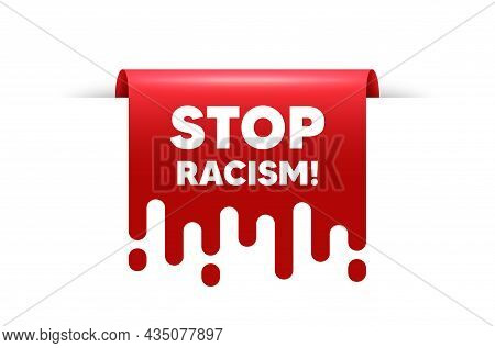 Stop Racism Message. Red Ribbon Tag Banner. Demonstration Protest Quote. Revolution Activist Slogan.