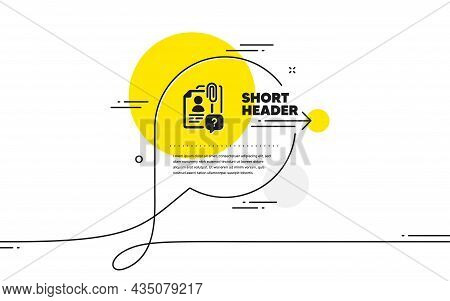 Search Employee Icon. Continuous Line Chat Bubble Banner. Interview Candidate Sign. Question Mark Sy