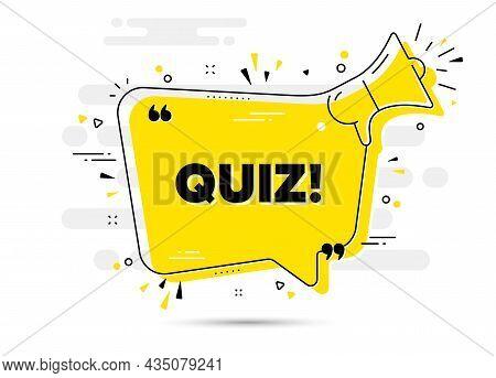 Quiz Text. Alert Megaphone Chat Bubble Banner. Answer Question Sign. Examination Test Symbol. Quiz C