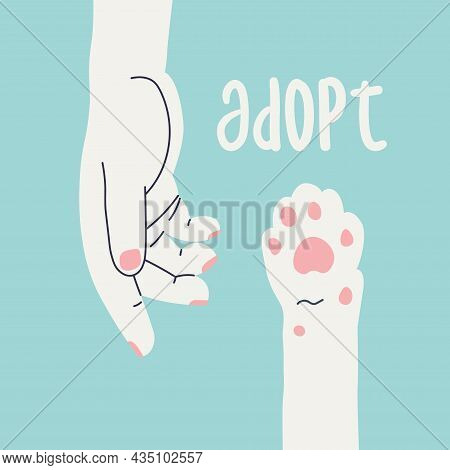 Adopt. Human Hand Reaches For A Cat's Paw. Simple Flat Illustration Calling For Animal Adoption From