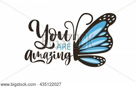 You Are Amazing Text And Pink, Blue Butterflies Vector Illustration Design For Fashion Graphics, T S