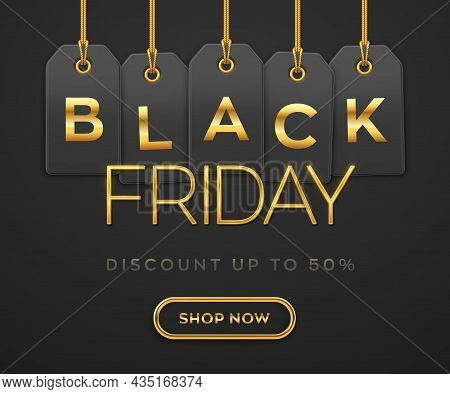 Black Friday Sale, Shopping Promotion Banner. Price Tag Coupons Hanging On Gold Ropes With Golden Le