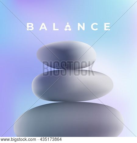 Zen Stones On A Gradient Mesh Background. Balance And Harmony Concept. Creative Print, Wall Art Vect