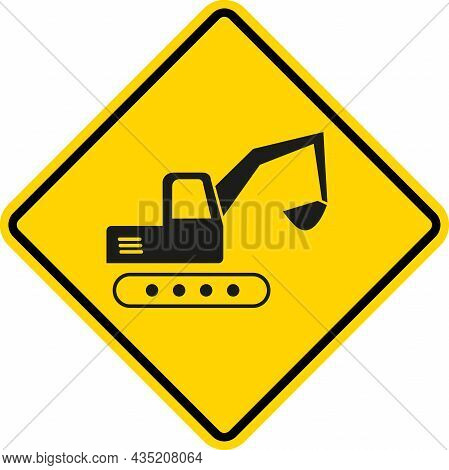 Construction Site Excavation Warning Sign. Yellow Diamond Background. Forbidden Signs And Symbols.