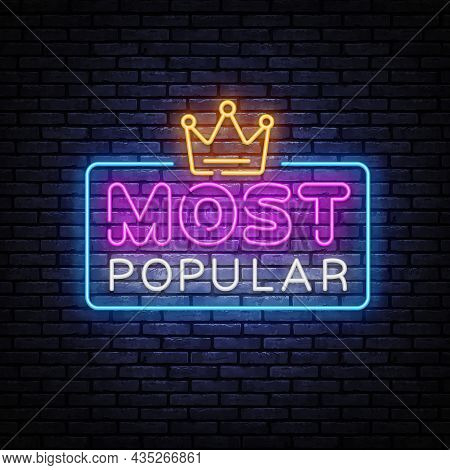 Most Popular Neon Sign For Banner Design. Most Popular Neon Text Vector Design Template. Vector Illu