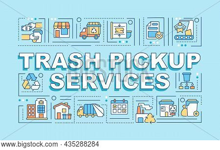 Trash Pickup Service Word Concepts Banner. Waste Collection. Infographics With Linear Icons On Blue