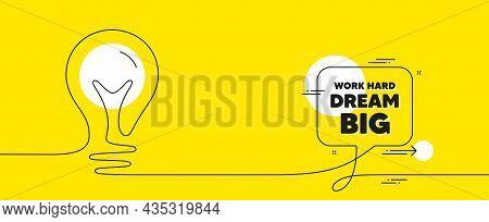 Work Hard Dream Big Motivation Quote. Continuous Line Idea Chat Bubble Banner. Motivational Slogan.
