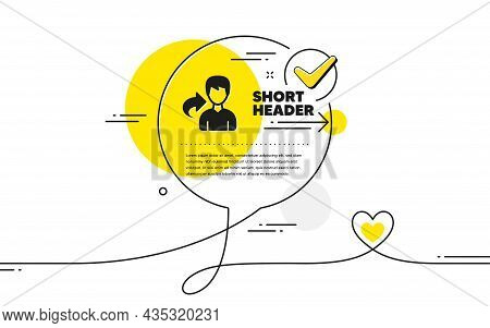 Share Refer Icon. Continuous Line Check Mark Chat Bubble. User Or Businessman Person Sign. Male Silh