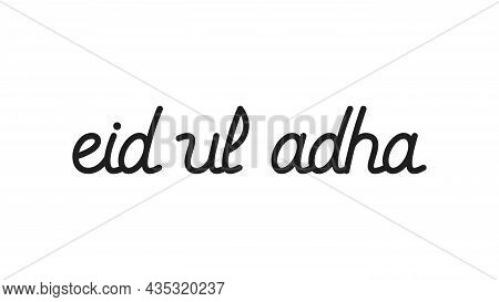 Eid Ul Adha Handwritten Lettering. Eid Mubarak Typography. Modern Vector Hand-drawn Calligraphy Isol