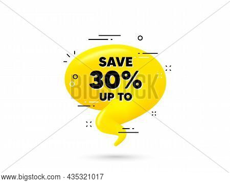Save Up To 30 Percent. Yellow 3d Chat Bubble. Discount Sale Offer Price Sign. Special Offer Symbol.
