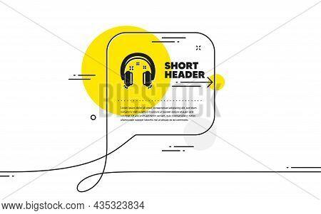 Headphones Icon. Continuous Line Chat Bubble Banner. Music Listen Sign. Musical Earphones Symbol. He