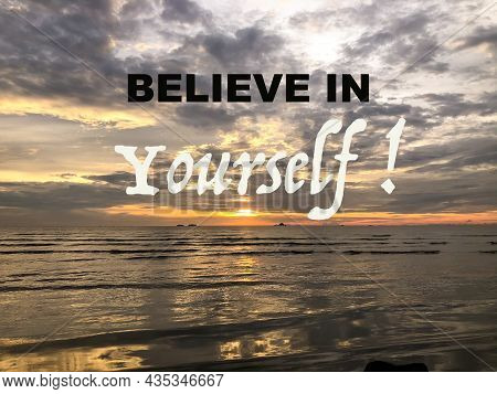 Inspirational Motivation Quote Written With Phrase Believe In Yourself! O