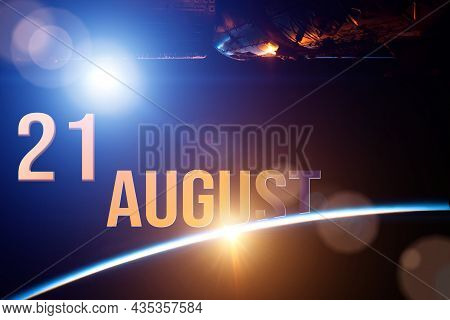 August 21st . Day 21 Of Month, Calendar Date. The Spaceship Near Earth Globe Planet With Sunrise And