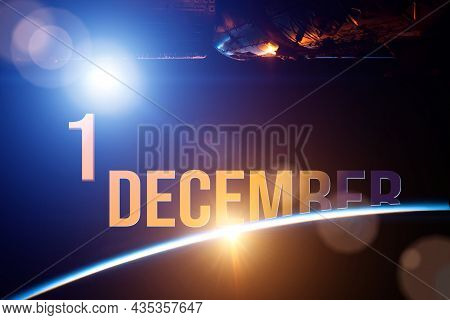 December 1st . Day 1 Of Month, Calendar Date. The Spaceship Near Earth Globe Planet With Sunrise And