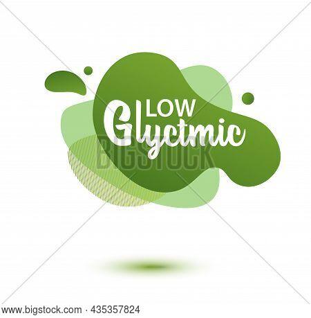 Glycemic Low Badge. Green Amoeba Design Of Sticker For Diet Menu, Poster, Flyer, Food Packaging.