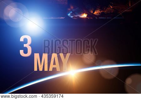 May 3rd. Day 3 Of Month, Calendar Date. The Spaceship Near Earth Globe Planet With Sunrise And Calen