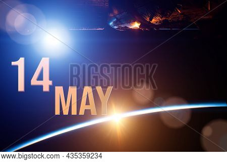 May 14th. Day 14 Of Month, Calendar Date. The Spaceship Near Earth Globe Planet With Sunrise And Cal