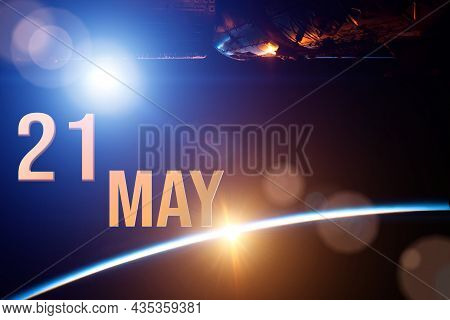 May 21st . Day 21 Of Month, Calendar Date. The Spaceship Near Earth Globe Planet With Sunrise And Ca