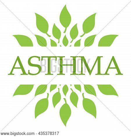 Asthma Text Written Over Green Circular Background.