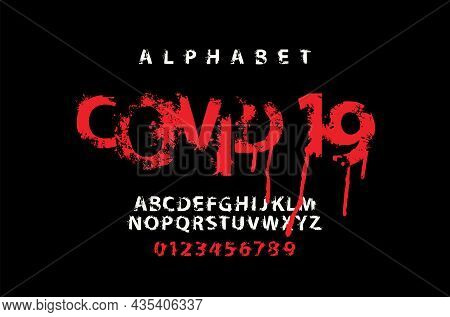 Covid 19 Lettering In Scary Bloody Letters With Blots And Drips. Vector Set Of Alphabet Letters And