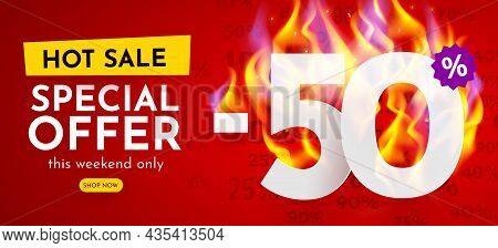 50 Percent Off. Hot Sale Banner With Burning Numbers. Discount Poster.