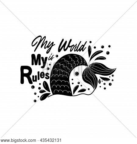 My Sea Is My Rules. Quote About Mermaids And Mermaid Tail With Splashes. Inspirational Quote About T