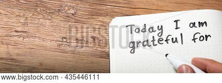 Gratitude Journal Concept. Writing I Am Grateful In Journal