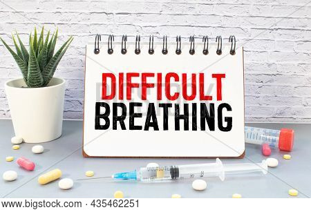 Difficulty Breathing - The Word Is Written On A Wooden Board. Shortness Of Breath Text On Medicine B