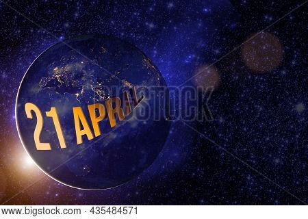 April 21st . Day 21 Of Month, Calendar Date. Earth Globe Planet With Sunrise And Calendar Day. Eleme