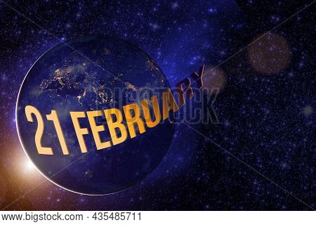 February 21st . Day 21 Of Month, Calendar Date. Earth Globe Planet With Sunrise And Calendar Day. El