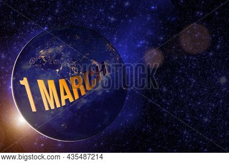 March 1st . Day 1 Of Month, Calendar Date. Earth Globe Planet With Sunrise And Calendar Day. Element