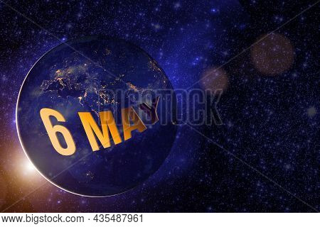 May 6th. Day 6 Of Month, Calendar Date. Earth Globe Planet With Sunrise And Calendar Day. Elements O