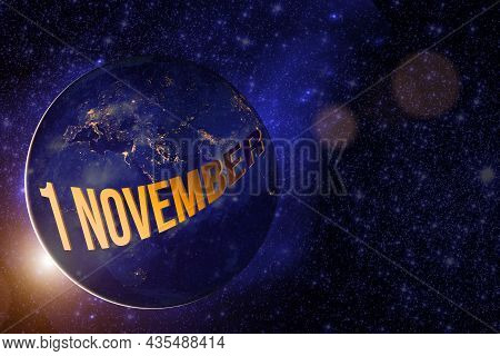 November 1st . Day 1 Of Month, Calendar Date. Earth Globe Planet With Sunrise And Calendar Day. Elem
