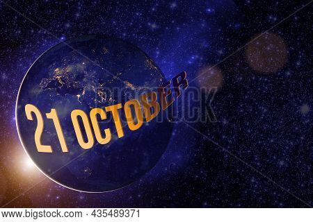 October 21st . Day 21 Of Month, Calendar Date. Earth Globe Planet With Sunrise And Calendar Day. Ele