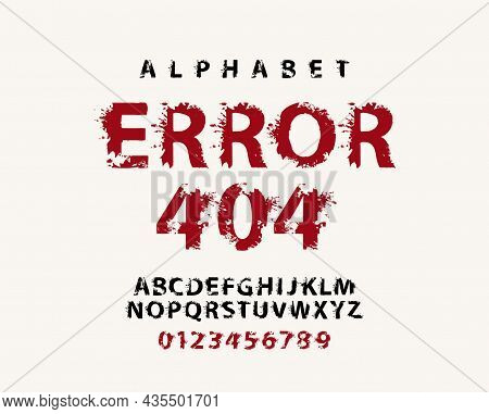 Error 404 Lettering In Abstract Letters With Blots. System Error Illustration. Vector Set Of Alphabe
